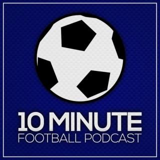 Ten Minute Football Podcast