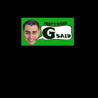 That's What G Said