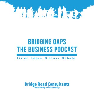 Bridging Gaps - The Business Podcast
