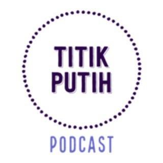 Titik Putih Podcast