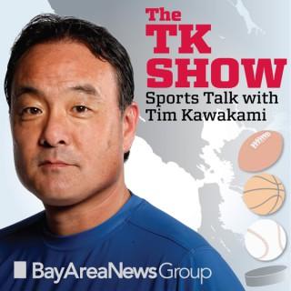 TK Show - sports talk w/ Tim Kawakami