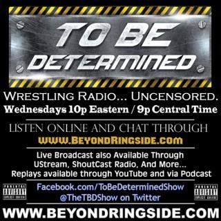 ToBe DeterminedShow's Podcast