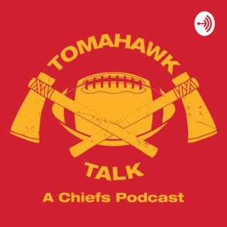 Tomahawk Talk a Chiefs Podcast