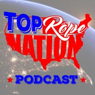 Top Rope Nation Wrestling Podcast