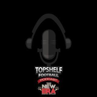 Topshelf Football's Podcast