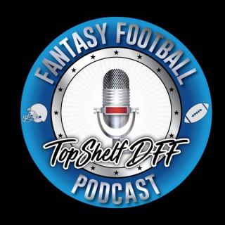 The TopShelfDFF Podcast