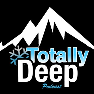 Totally Deep Backcountry Skiing Podcast
