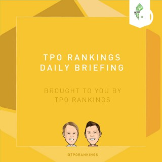 TPO Rankings Daily Briefing