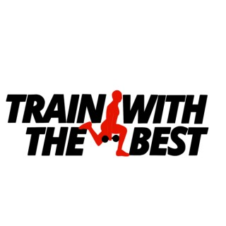 Train With the Best Podcast