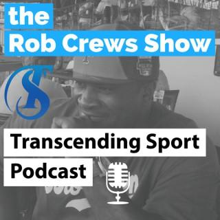 Transcending Sport - Rob Crews