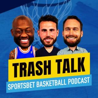 Trash Talk - Sportsbet Basketball Podcast