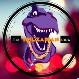 The Trilzarian Show