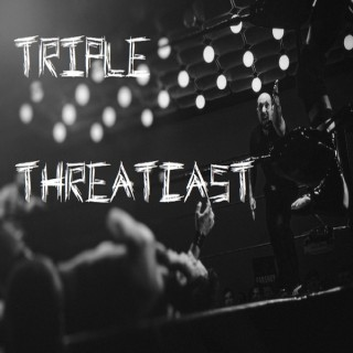 Triple ThreatCast