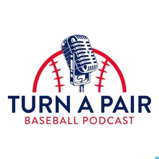 Turn a Pair Baseball Podcast