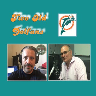 Two Old Dolfans - Miami Dolphins