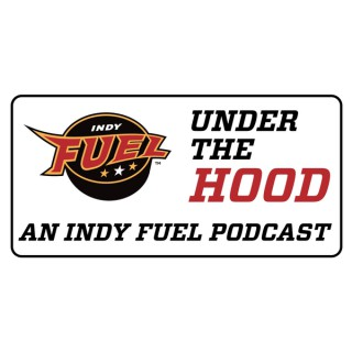 Under the Hood –An Indy Fuel Podcast