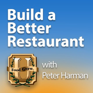 Build A Better Restaurant with Peter Harman