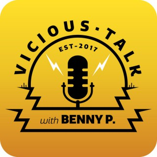 Vicious Talk with Benny P