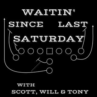 Waitin' Since Last Saturday: A Georgia Football Podcast