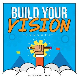 Build Your Vision with Clee Davis