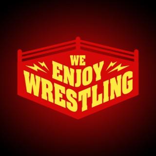 We Enjoy Wrestling