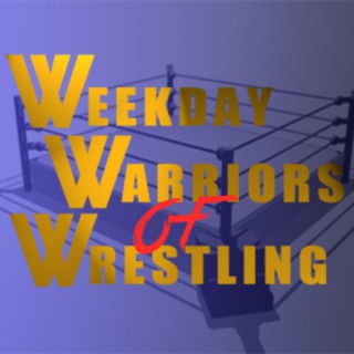 Weekday Warriors of Wrestling