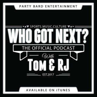 Who Got Next? The Podcast