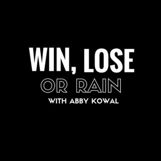 Win Lose or Rain