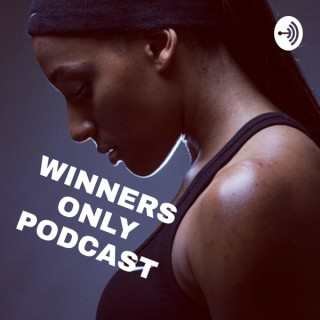 Winners Only Podcast