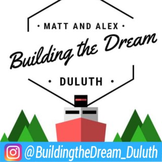 Building the Dream: Duluth