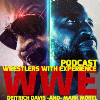 Wrestlers With Experience: Podcast