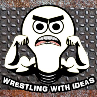 Wrestling with Ideas