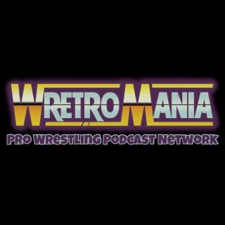 WretroMania : Pro Wrestling Podcast Network