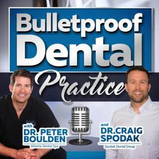 Bulletproof Dental Practice