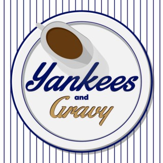 Yankees and Gravy