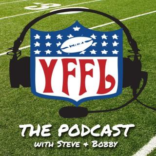 YFFL the Podcast with Steve & Bobby