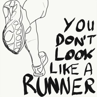 You don't look like a runner