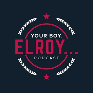 Your boy, Elroy...