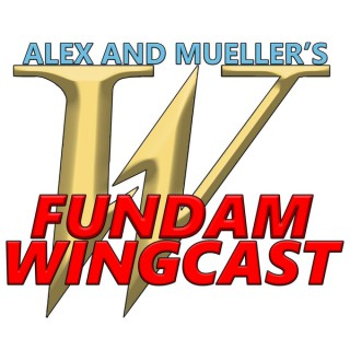 Alex and Mueller's Fundam Wingcast