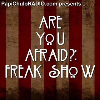 Are You Afraid?: FREAK SHOW - The Unofficial American Horror Story: Freak Show Podcast
