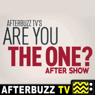 Are You The One? Reviews and After Show - AfterBuzz TV