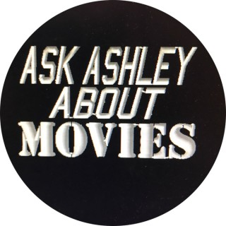 Ask Ashley About Movies's show
