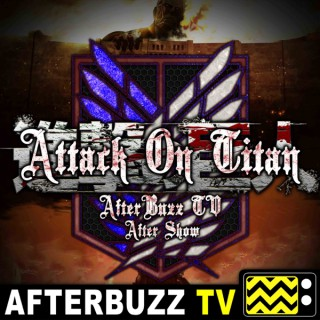 Attack On Titan Reviews and After Show - AfterBuzz TV