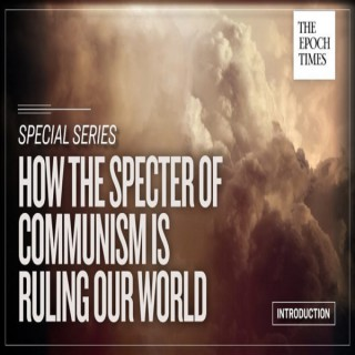 Audio:How the Specter of  Communism Is  Ruling Our World