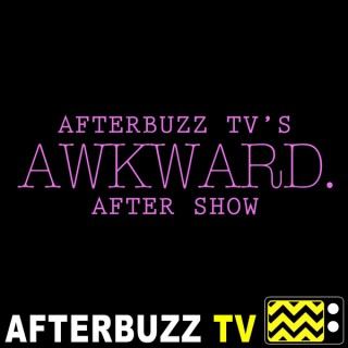 Awkward. Reviews and After Show - AfterBuzz TV