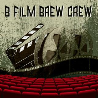 B Film Brew Crew