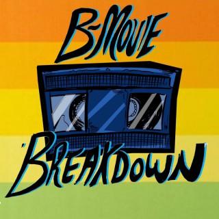 B Movie Breakdown