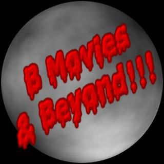 B Movies and Beyond!!!