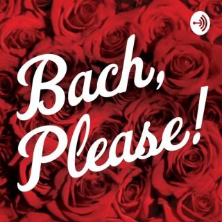 Bach, Please!