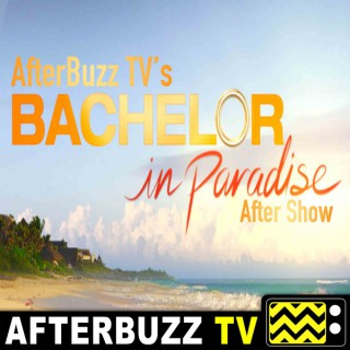 Bachelor In Paradise Reviews and After Show - AfterBuzz TV